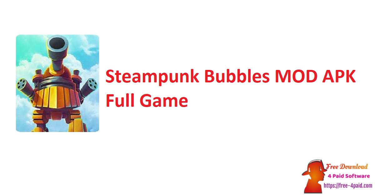 Steampunk Bubbles MOD APK Full Game