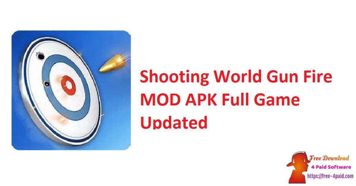 Shooting World Gun Fire MOD APK Full Game Updated