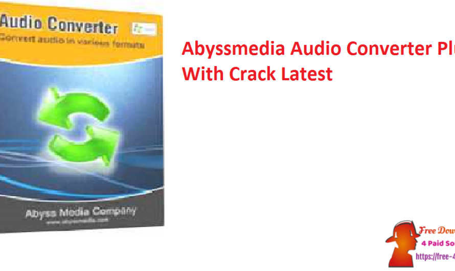 Abyssmedia Audio Converter Plus 6.3.0.0 With Crack [Latest]