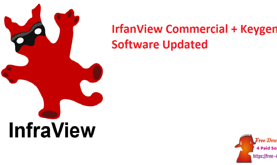 IrfanView Commercial 4.56 + Keygen Software [Updated]