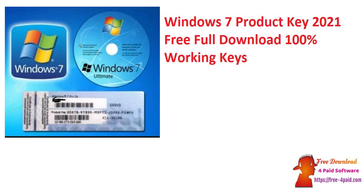 Windows 7 Product Key 2021 Free Full Download 100% Working Keys