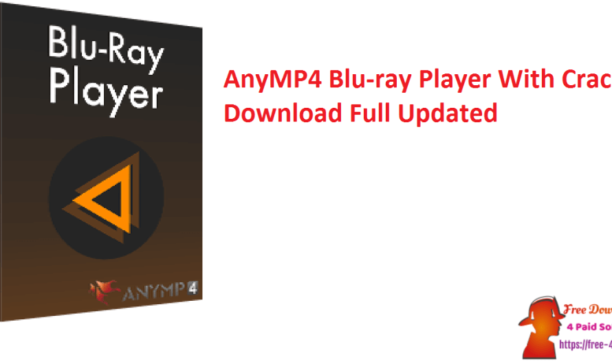AnyMP4 Blu-ray Player 6.5.16 With Crack Download Full [Updated]