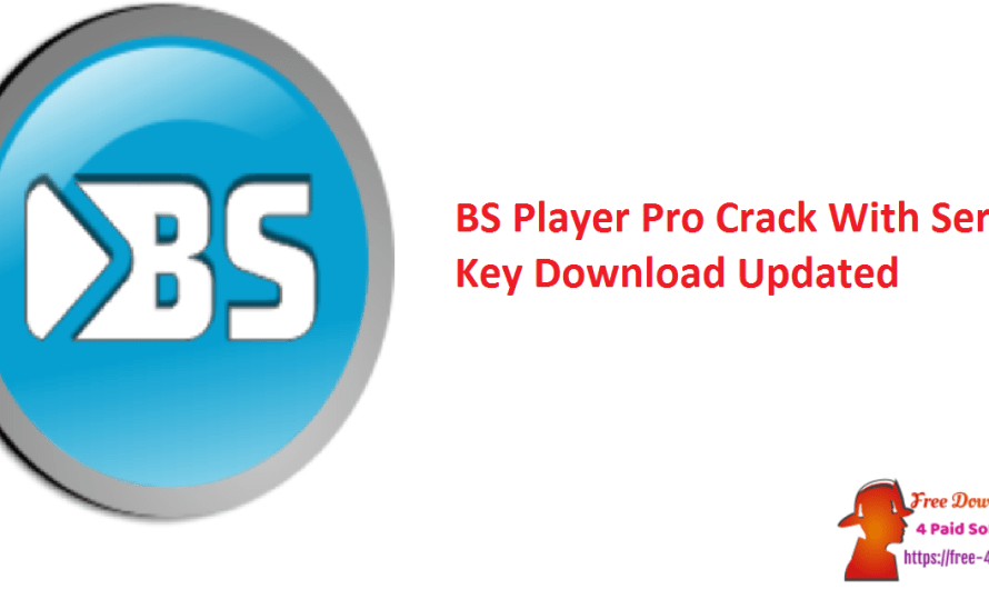 BS Player Pro 2.82 Crack  Build 1090 With Serial Key Download [Updated]