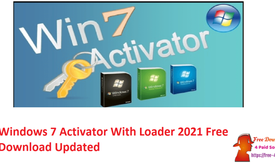 Windows 7 Activator With Loader 2021 Free Download [Updated]