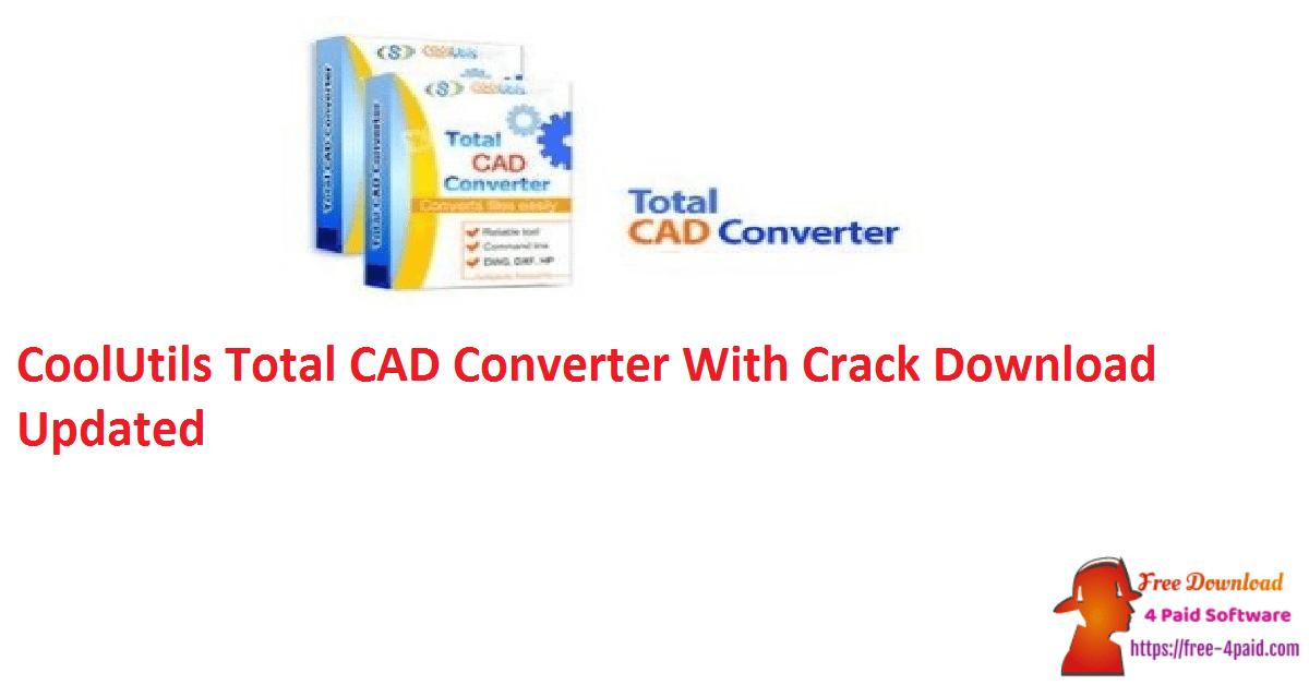 CoolUtils Total CAD Converter With Crack Download Updated