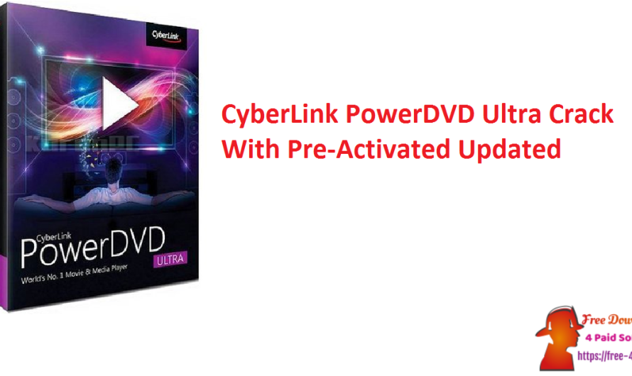 CyberLink PowerDVD Ultra 21.0.1519.62 Crack With Pre-Activated [Updated]