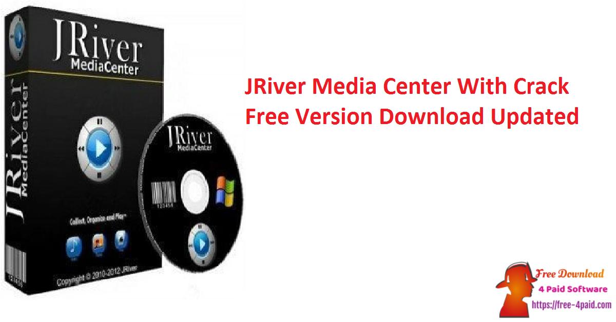 JRiver Media Center With Crack Free Version Download Updated