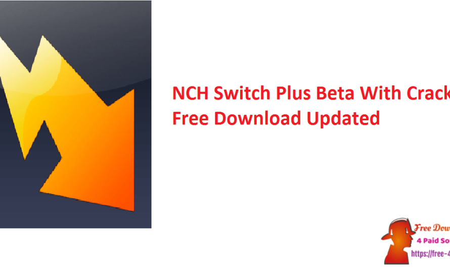 NCH Switch Plus 9.11 With Crack Free Download [Updated]