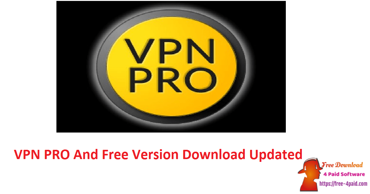 VPN PRO And Free Version Download Updated