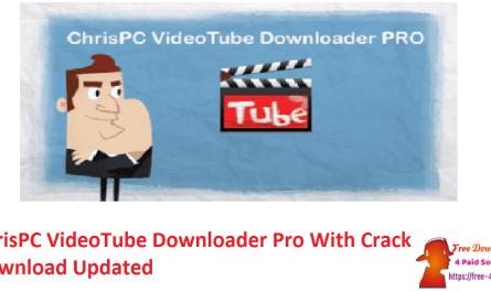 ChrisPC VideoTube Downloader Pro With Crack Download Updated