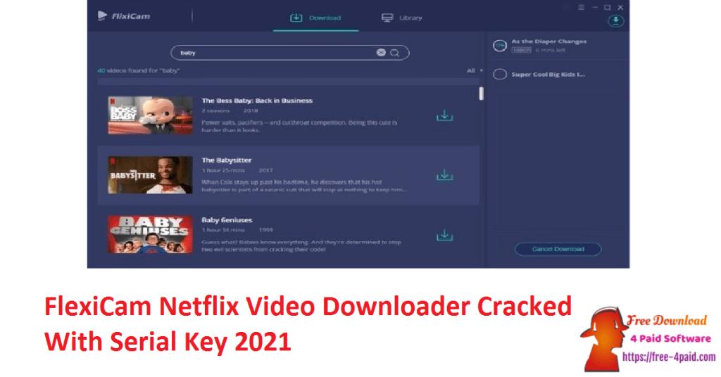 FlexiCam Netflix Video Downloader Cracked With Serial Key 2021