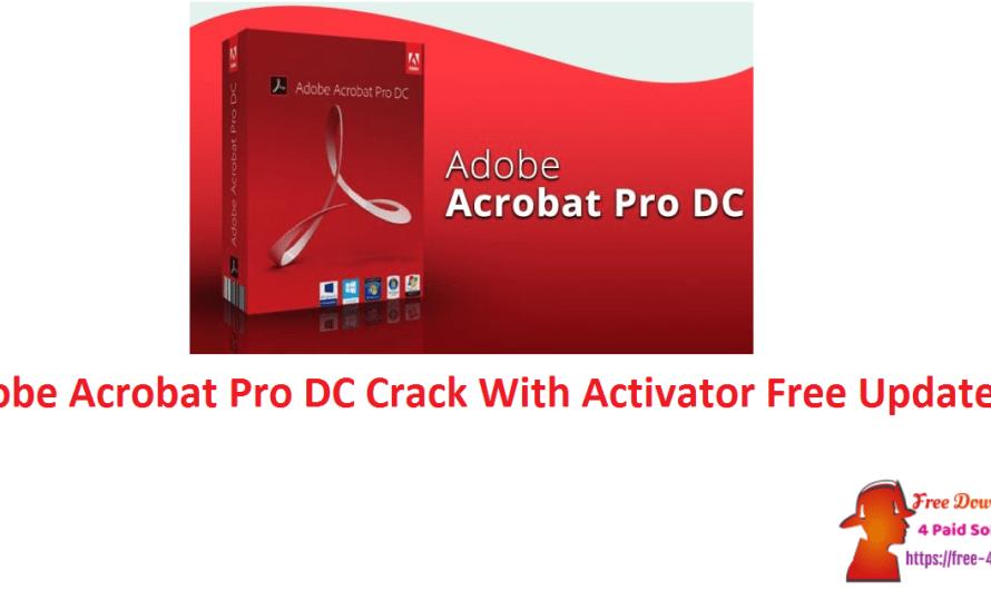 Adobe Acrobat Pro DC 21.001.20140 Crack With Activator Free Updated