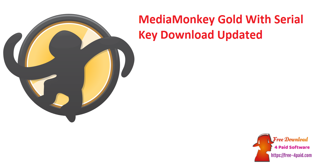 MediaMonkey Gold With Serial Key Download Updated