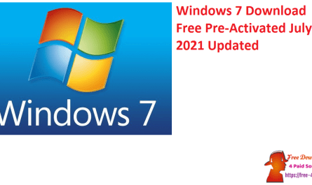 Windows 7 Download Free Pre-Activated July 2021 Updated