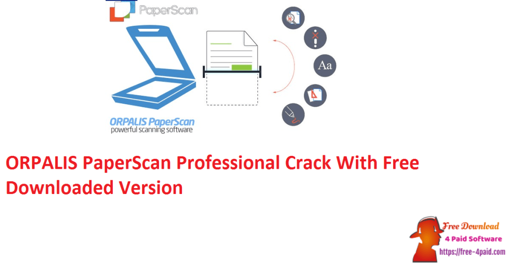 ORPALIS PaperScan Professional Crack With Free Downloaded Version
