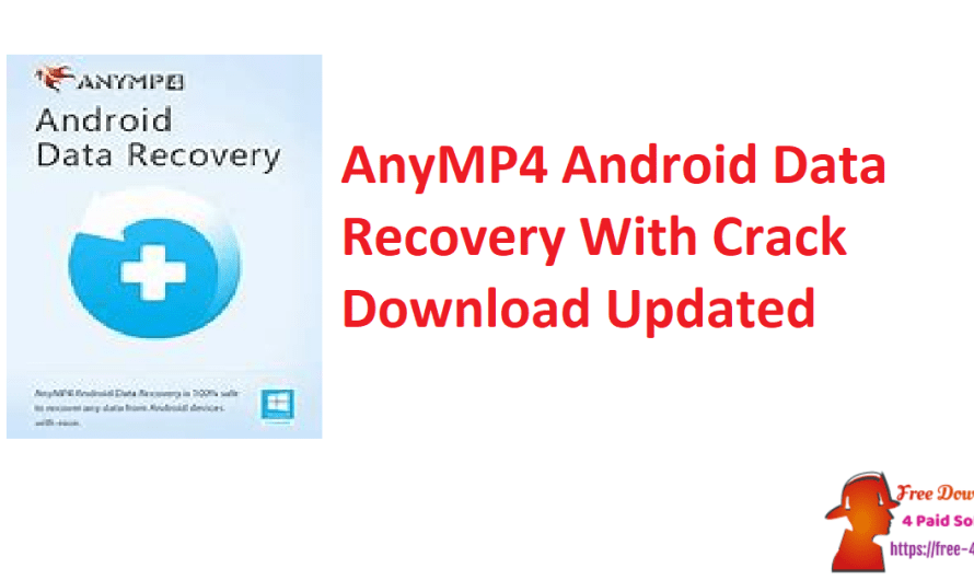 AnyMP4 Android Data Recovery 2.0.32 Crack Download [Updated]