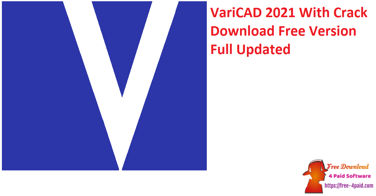 VariCAD 2021 With Crack Download Free Version Full Updated