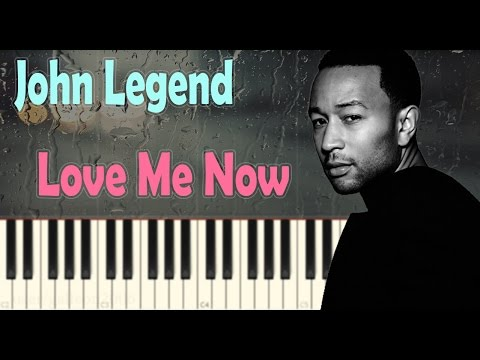 John Legend – Love Me Now – Piano Tutorial / Cover