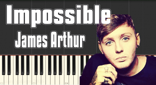 James Arthur – Impossible – Piano Tutorial