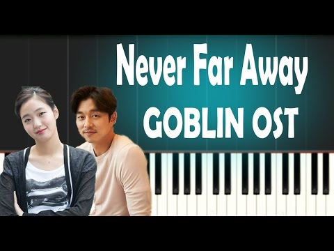 Opening Theme Goblin 도깨비 OST – Never Far Away – Piano Cover – Tutorial