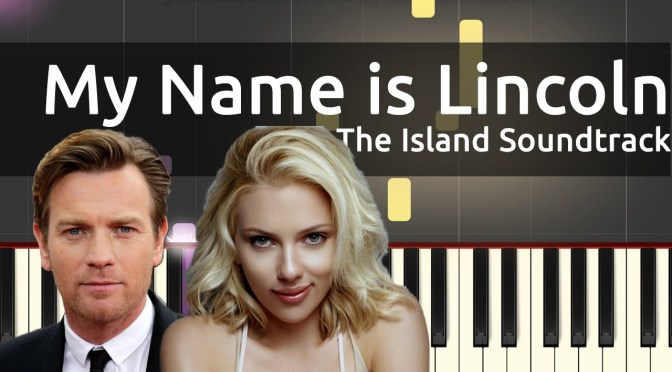 The Island Soundtrack – My Name is Lincoln – Piano Tutorial