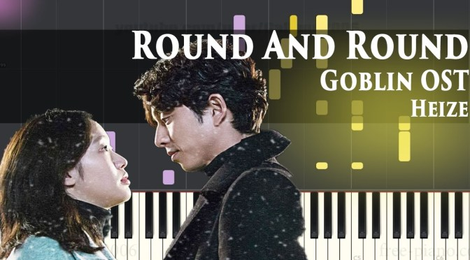 Goblin OST – 헤이즈 (Heize) – Round And Round (Feat. 한수지) – Piano Tutorial