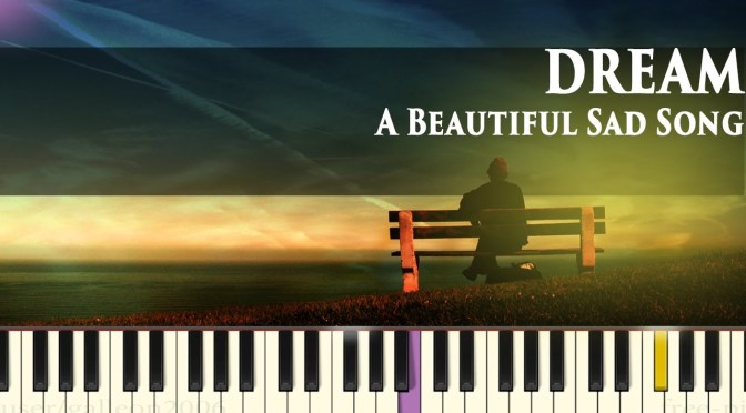 Dream – Amazing Sad Song – Piano Tutorial