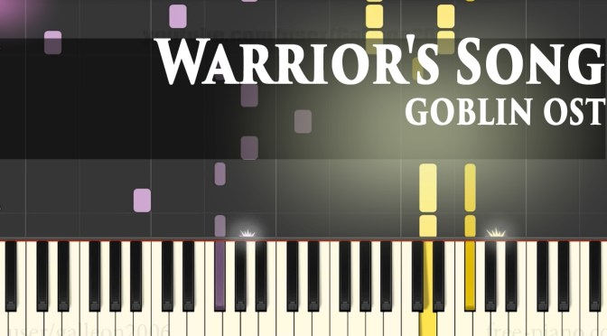 Goblin 도깨비 BGM – Warrior's Song – Piano Tutorial