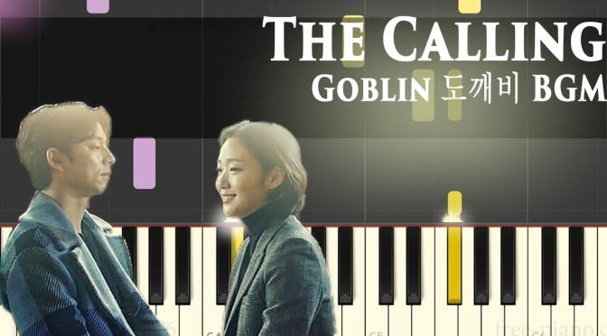 Goblin 도깨비 BGM – The Calling – Piano Tutorial