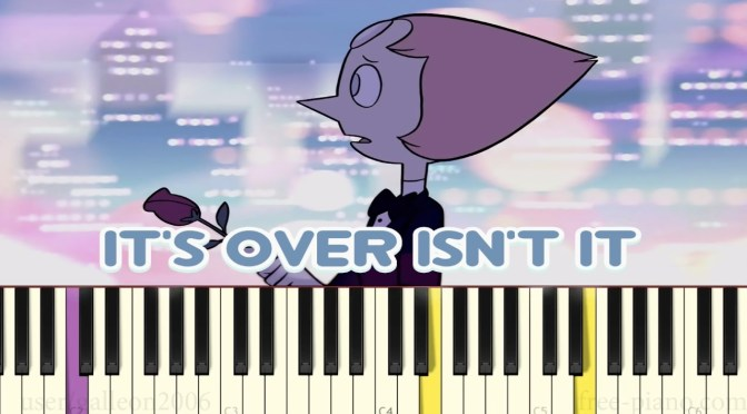 It's Over (Isn't It) – Steven Universe – Piano Tutorial