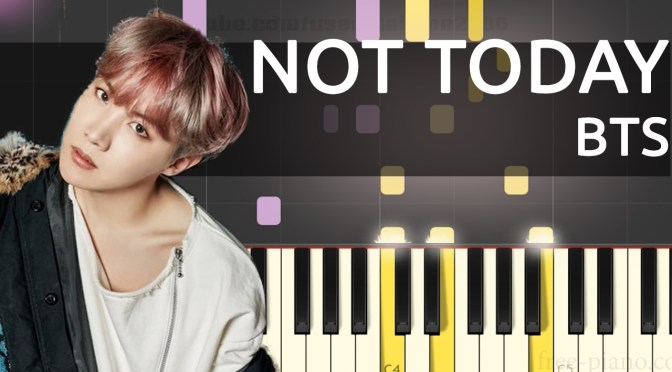 BTS (방탄소년단) Not Today – Piano Tutorial