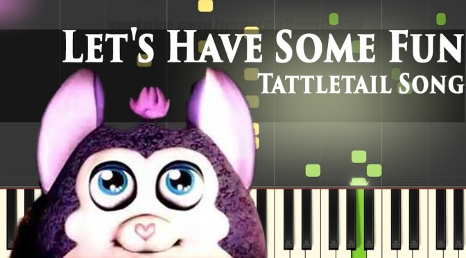 Tattletail Song – Let's Have Some Fun – Piano Tutorial