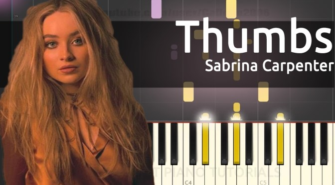 Sabrina Carpenter – Thumbs – Piano Tutorial – Cover
