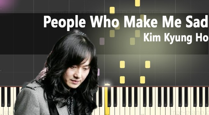 People Who Make Me Sad – Kim Kyung Ho – Piano Tutorial