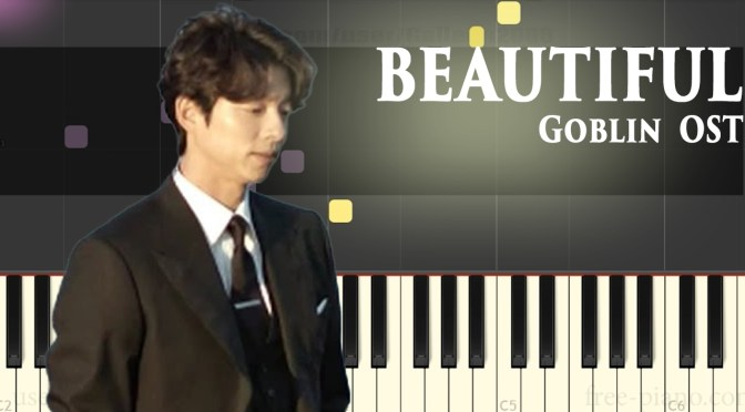 Goblin [도깨비 OST Part 4] – Beautiful – Crush (크러쉬) – Piano Tutorial