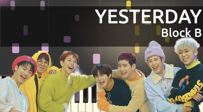 블락비 (Block B) – YESTERDAY – Piano Tutorial