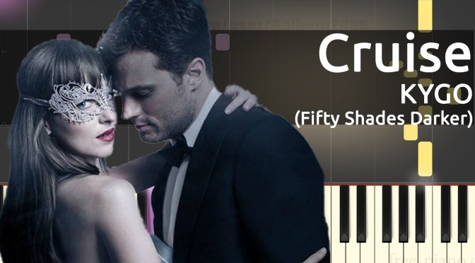 Kygo – Cruise ft. Andrew Jackson – Piano Tutorial – Fifty Shades Darker Soundtrack