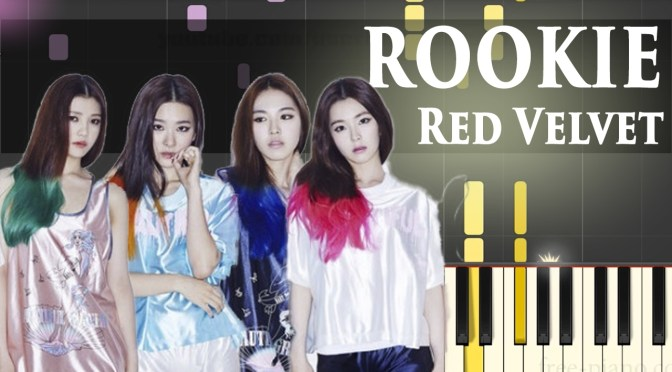 Red Velvet (레드벨벳) – Rookie – Piano Tutorial – How to play