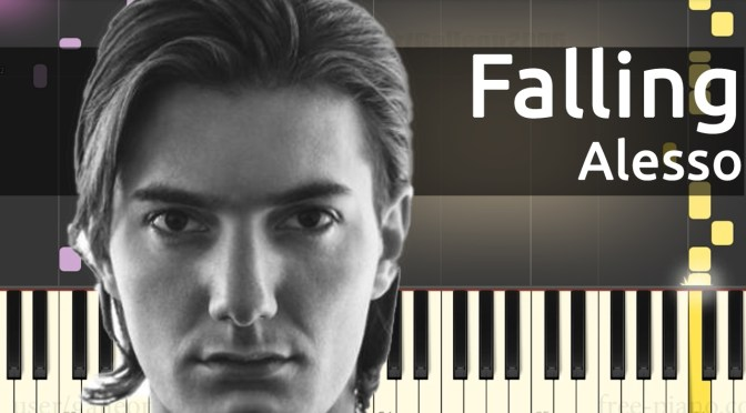 Alesso – Falling – Piano Tutorial
