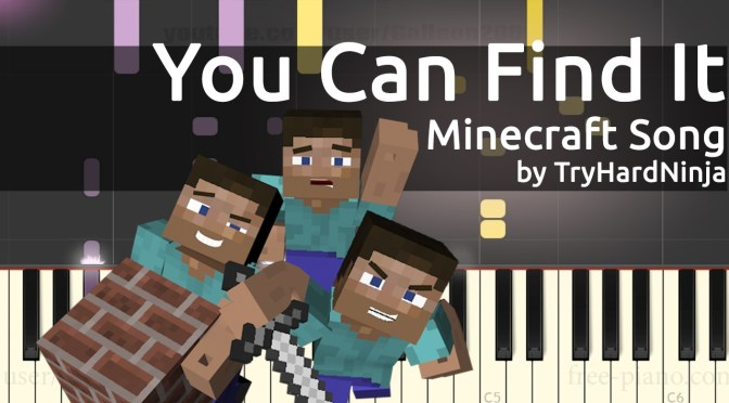Minecraft Song – You Can Find It – TryHardNinja – Piano Tutorial – How To Play