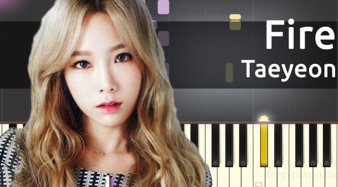 TAEYEON (태연) – Fire [My Voice – The 1st Album] – Piano Tutorial