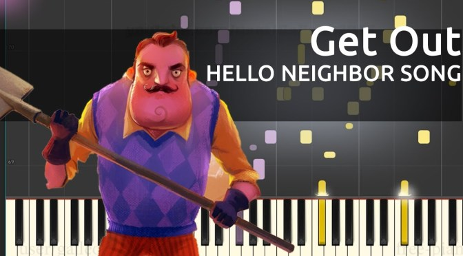 HELLO NEIGHBOR SONG – Get Out – DAGames – Piano Tutorial