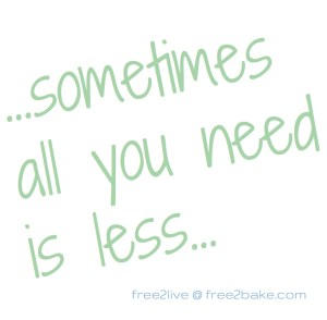 sometimes all you need is less free2live