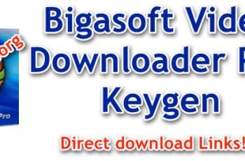 Bigasoft Video Downloader Pro Keygen