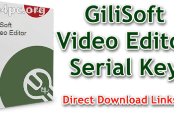 GiliSoft Video Editor Serial Key