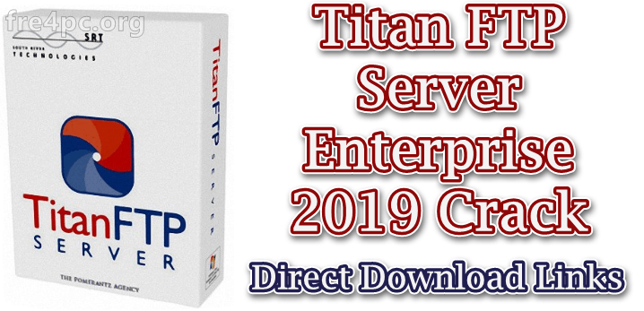 Titan FTP Server Enterprise 2019 Crack