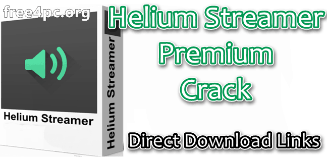 Helium Streamer Premium Crack