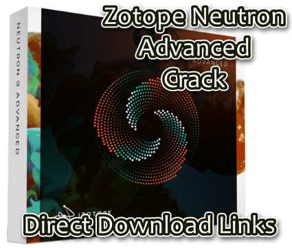 Zotope Neutron Advanced Crack