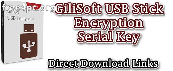 GiliSoft USB Stick Encryption Serial Key