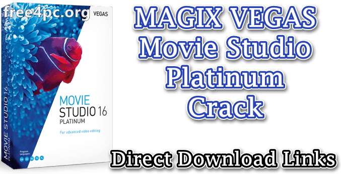 MAGIX VEGAS Movie Studio Platinum Crack
